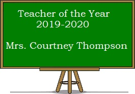 Teacher of the Year - Mrs. Courtney Thompson