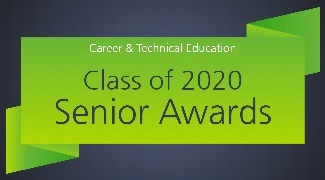 Career and Technical Education Class of 2020 Senior Awards